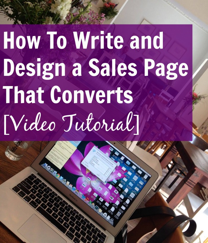 How To Write and Design a Sales Page That Converts [VIDEO Tutorial]