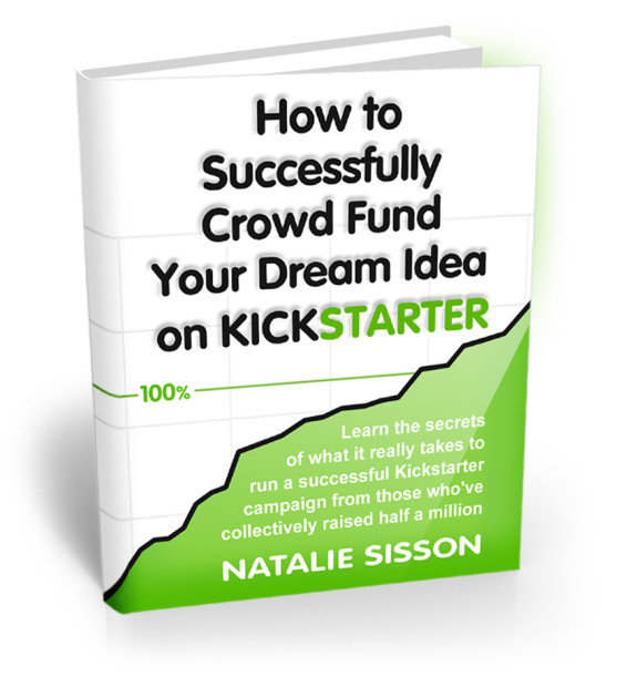 How to successfully crowd fund your dream idea on kickstarter