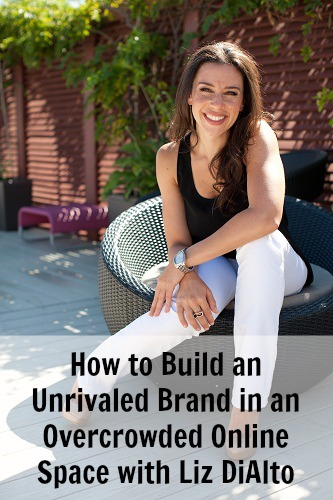 [TSE 52] How to Build an Unrivaled Brand in an Overcrowded Online Space with Liz DiAlto
