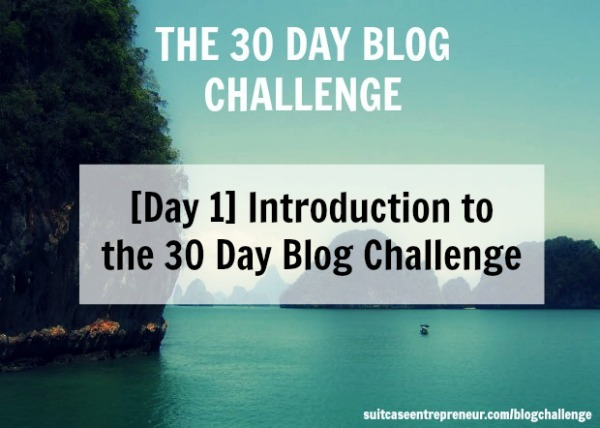Day 1 Introduction to the 30 Day Blog Challenge