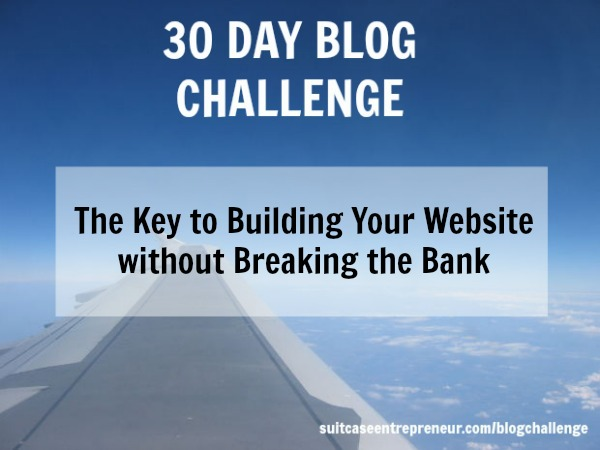 Day 13 The Key to building your website without breaking the bank