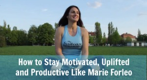 How to stay motivated, uplifted and productive like Marie Forleo