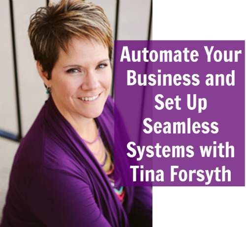 Automate Your Business and Set Up Seamless Systems with Tina Forsyth