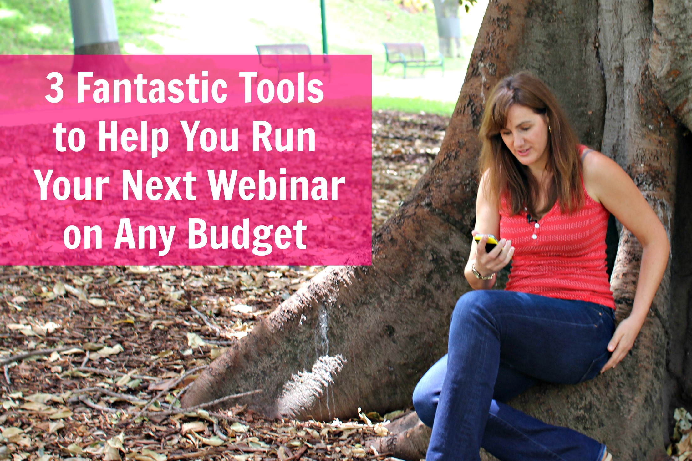 3 Fantastic Tools to Help You Run Your Next Webinar on Any Budget