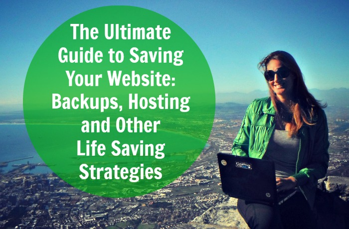 The Ultimate Guide to Saving Your Website Backups, Hosting and Other Life Saving Strategies