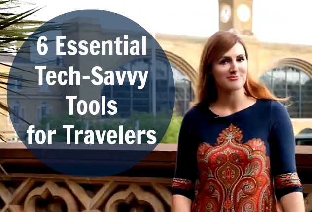 6 Essential Tech-Savvy Tools for Travelers