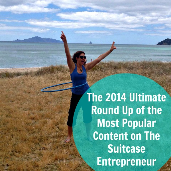 The 2014 Ultimate Round Up of the Most Popular Content on The Suitcase Entrepreneur