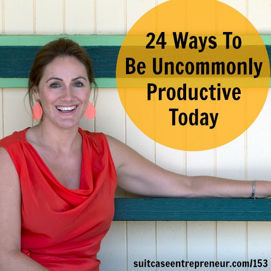 [153] 24 Ways To Be Uncommonly Productive Today