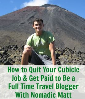 [TSE 30] How to Quit Your Cubicle Job and Get Paid to Be a Full Time Travel Blogger With Nomadic Matt