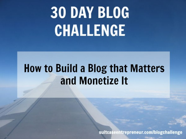 Day 14 How to build a blog that matters and monetize it