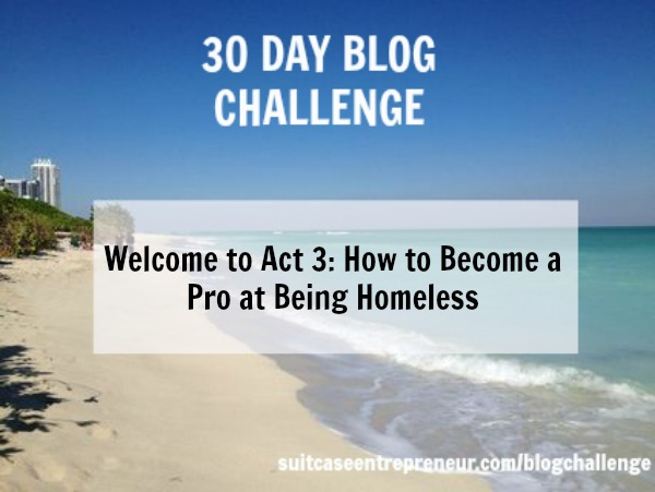 Welcome to Act 3: How to Become a Pro at Being Homeless
