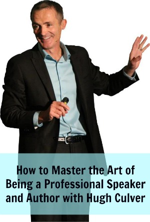 [TSE 56] How to Master the Art of Being a Professional Speaker and Author with Hugh Culver