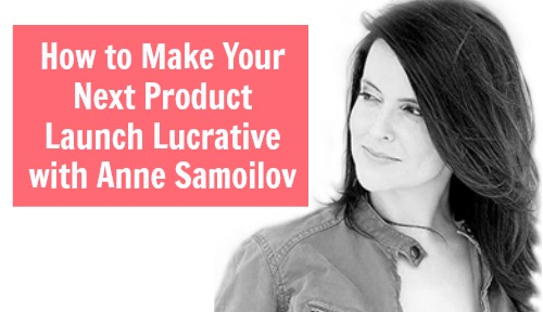 [TSE 63] How to Make Your Next Product Launch Lucrative with Anne Samoilov