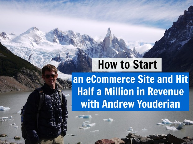 [TSE 66] How to Start an eCommerce Site and Hit Half a Million in Revenue with Andrew Youderian