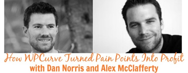 How WPCurve Turned Pain Points Into Profit with Dan Norris and Alex McClafferty