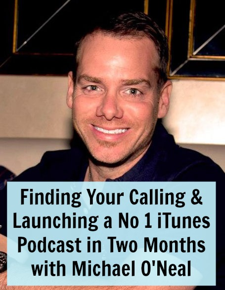 [TSE 64] Finding Your Calling and Launching a No 1 iTunes Podcast in Two Months with Michael O'Neal