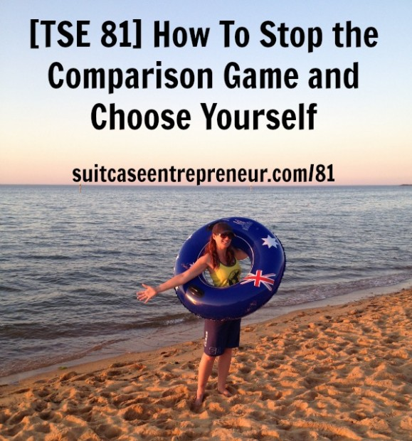 [TSE 81] How To Stop the Comparison Game and Choose Yourself