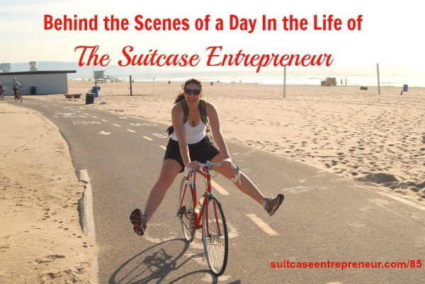 Episode 85 Day in the life of a Suitcase Entrepreneur