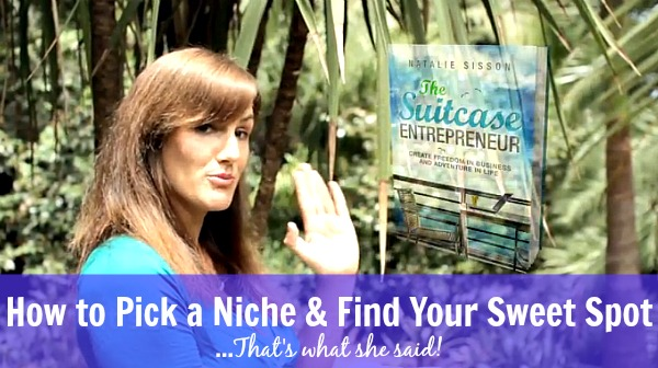How to Pick a Niche and Find Your Sweet Spot