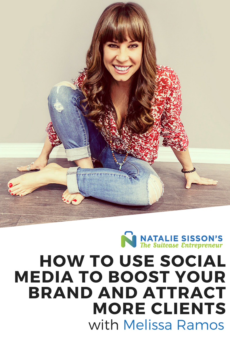 How To Use Social Media To Boost Your Brand and Attract More Clients with Melissa Ramos