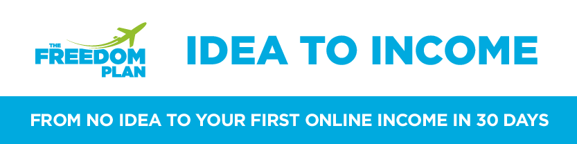 Go from no idea to your first online income in 30 days