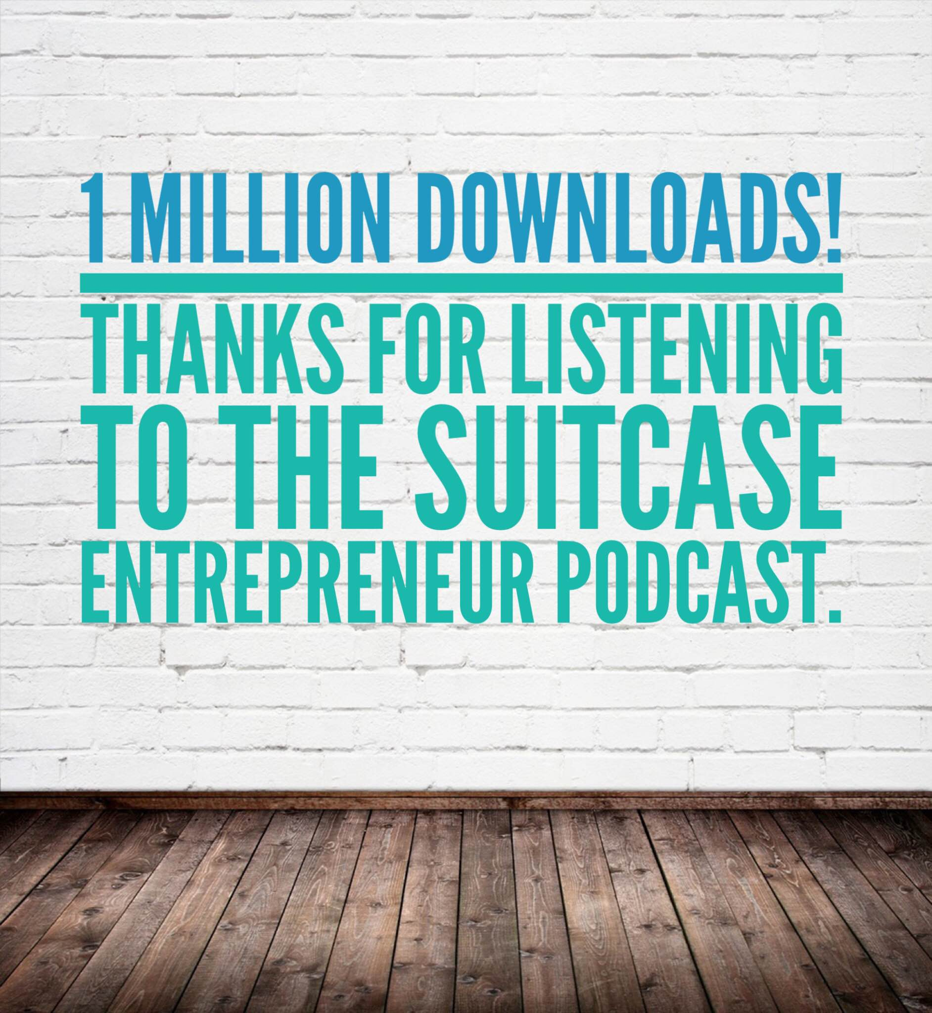 Suitcase Entrepreneur podcast reaches 1 million downloads