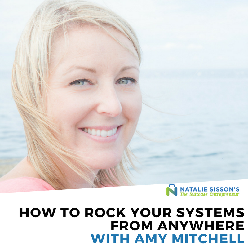 How To Rock Your Systems From Anywhere with Amy Mitchell