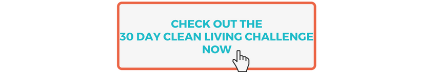 30 Day Clean Living Challenge now